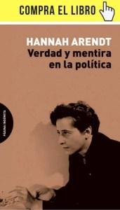 Verdad y mentira en la política, de Arendt (Página indómita).