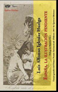 """""""España, la Ilustración pendiente"""", de Luis Alfonso Iglesias, con prólogo de Manuel Cruz, publicado por Ápeiron Ediciones. El propio autor nos habla aquí sobre el libro."""