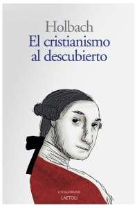 """""""El cristianismo al descubierto"""", de Holbach, publicado por Laetoli."""