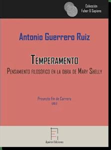 """""""Temperamento: Pensamiento filosófico en la obra de Mary Shelley"""", de Antonio Guerrero (Editorial Apeirón)"""