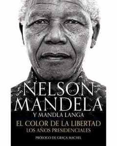 """""""Nelson Mandela y Mandla Langa. El color de la libertad. Los años presidenciales"""", publicado por Aguilar."""