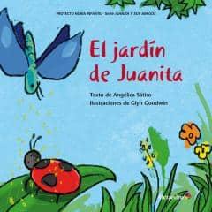 """""""El jardín de Juanita"""", con texto de Angélica Sátiro, editado por Octoedro."""