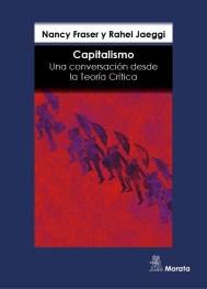 """""""Capitalismo. Una conversación desde la Teoría Crítica"""", de Fraser y Jaeggi, en Morata."""