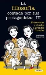 """""""La filosofía contada por sus protagonistas III: Entrevistas virtuales con las grandes filósofas"""" de José Antonio Baigori (Laberinto)"""