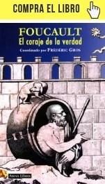 El coraje de la verdad, de Foucault, en Arena libros.