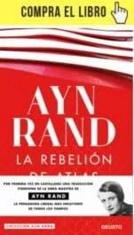 La rebelión de Atlas, de Ayn Rand (Deusto).