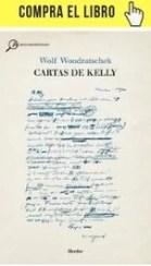 Cartas de Kelly, de Wolf Wondratschek, en Herder.