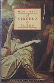 El círculo de fuego, de Hans Lebert, en Muchnik editores.