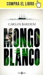 Mongo Blanco, de Carlos Bardem (Plaza y Janés).