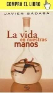 La vida en nuestras manos, de Javier Sádaba.