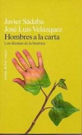 Hombres a la carta. Los dilemas de la bioética, de Javier Sádaba y José Luis Velázquez, en Temas de Hoy
