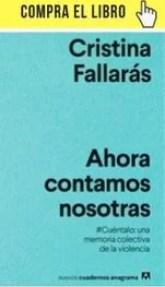 Ahora contamos nosotras, de Cristina Fallarás, uno de los últimos libros incluidos en los Nuevos cuadernos Anagrama.