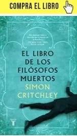 El libro de los filósofos muertos, de Simon Critchley (Taurus).