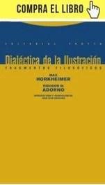 Dialéctica de la Ilustración, de T. Adorno y M. Horkheimer (Trotta).