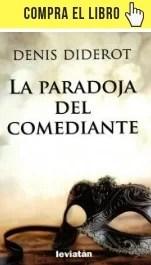 La paradoja del comediante, de Diderot (Leviatán).