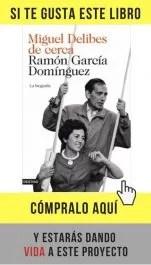 Miguel Delibes de cerca, de Ramón García Domínguez (Destino)