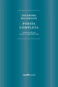Poesía completa de Bachmann (Tres molins).