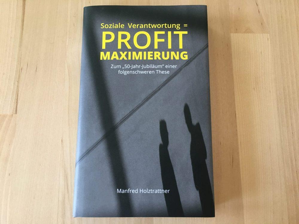 Soziale Verantwortung = Profitmaximierung