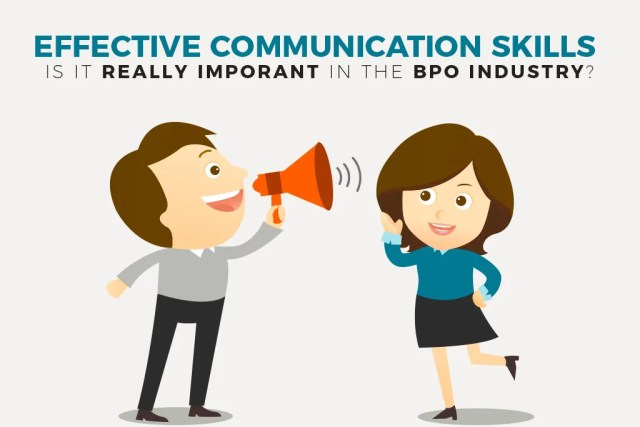 Effective communication skills are integral to the BPO industry, but why exactly?