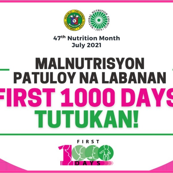 "Nutrition Month Theme 2021: ""Malnutrisyon patuloy na labanan, First 1000 days tutukan!"""