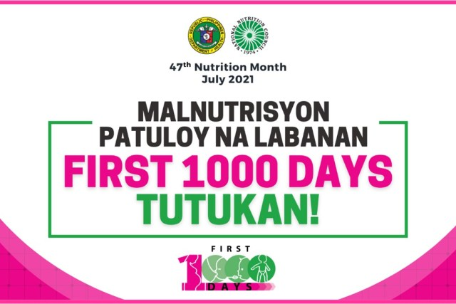 "Nutrition Month Theme 2021: ""Malnutrisyon patuloy na labanan, First 1000 days tutukan!"""