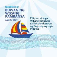 """Buwan ng Wika 2021 tema: """"Filipino at mga Katutubong Wika sa Dekolonisasyon ng Pag-iisip ng mga Pilipino"""""""