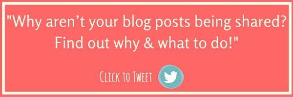 Why aren't your blog posts being shared? Find out why & what to do!