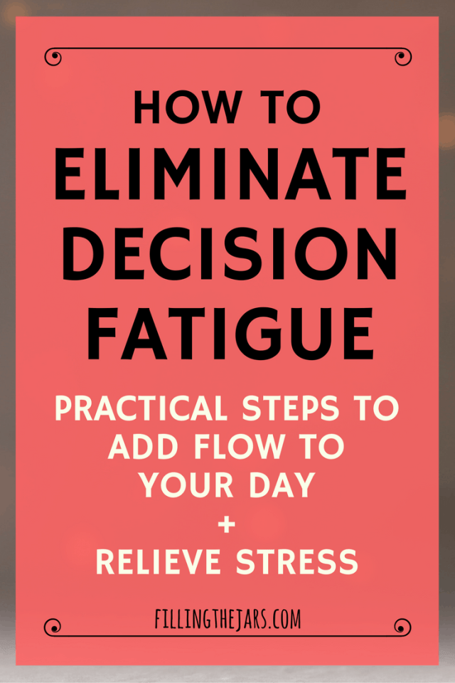 "Eliminate Decision Fatigue -- Add ""Flow"" to Your Day 