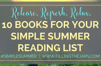 10 Books for Your Simple Summer Reading List | Kick back with a list of 10 relaxing, inspirational, and motivating summer books. Your Simple Summer reading list has never been better! | www.fillingthejars.com