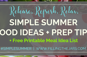 Simple Summer Food Ideas and Strategies | Food ideas and prep tips to help you keep your cool and spend less time in the kitchen. Grab the free printable meal idea list! | www.fillingthejars.com