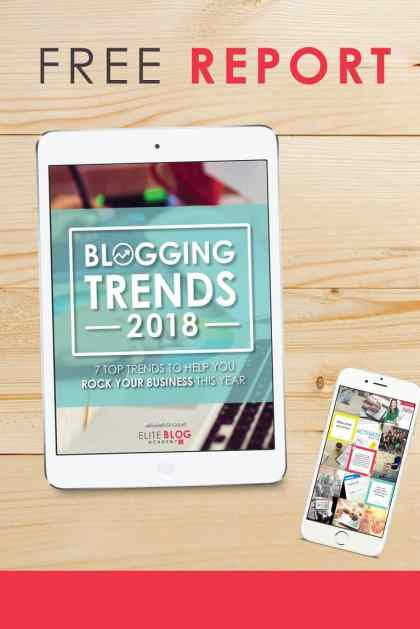 2018 Blogging Trends from Elite Blog Academy | #bloggingtips | #EBA | #freeblogtips | #amblogging