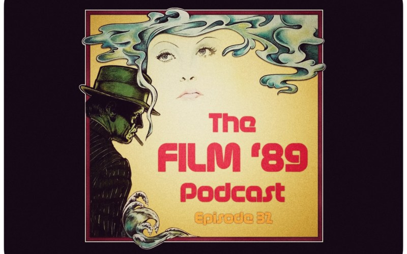 "The Film '89 Podcast Episode 32 – ""Forget it Jake, it's"