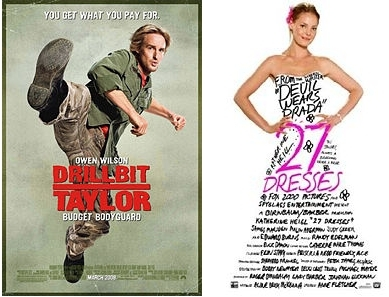 Drillbit Taylor and 27 Dresses