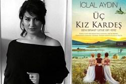 iclal-aydının-üç-kız-kardeş-romanı-dizi-oluyor