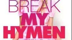 Break My Hymen 2 porno cu virgine full HD 2015 .