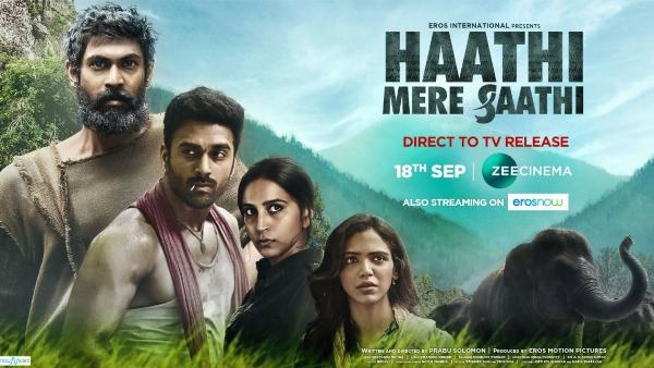 राणा दग्गुबाती की हाथी मेरे साथी ज़ी सिनेमा पर डायरेक्ट-टू-टीवी रिलीज़ होगी और इरोस नाउ पर स्ट्रीम होगी