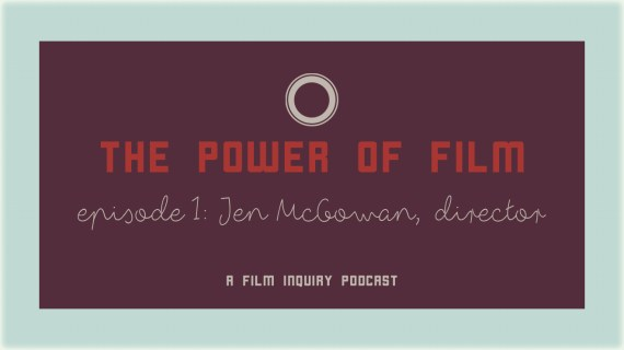 The Power of Film Episode 1 Jen McGowan