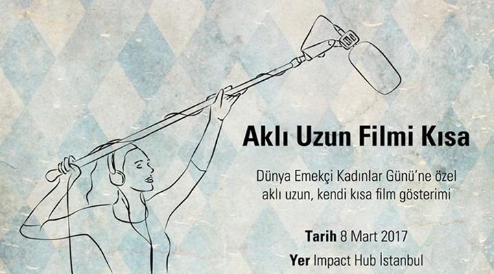 uluslararasi-kisakes-film-festivali-nden-8-mart-a-ozel-akli-uzun-filmi-kisa-filmloverss