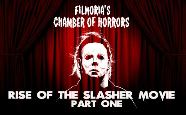 Chamber of Horrors: The Rise of the Slasher Film Part One
