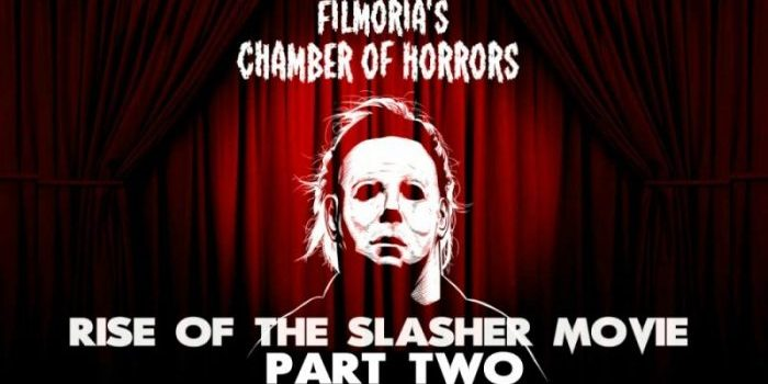 Chamber of Horrors: The Rise of the Slasher Film Part Two