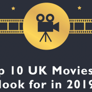 Top 10/ Best UK Movies to look for in 2019