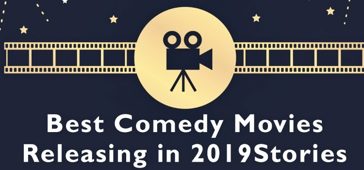 Best Comedy Movies Releasing in 2019