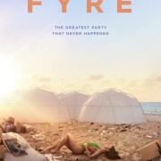 F Y R E — A Netflix Original Documentary