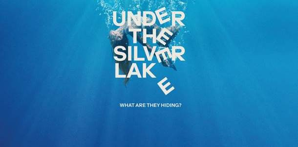 UNDER THE SILVER LAKE IN UK CINEMAS & STREAMING EXCLUSIVELY ON MUBI  15 MARCH 2019