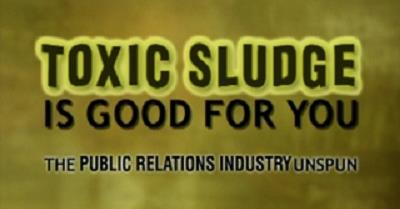Toxic Sludge Is Good For You: The Public Relations Industry Unspun (2002)