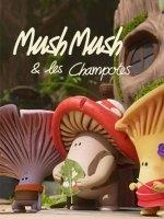 Mush-Mush et les Champotes
