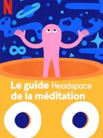 Le guide Headspace de la méditation