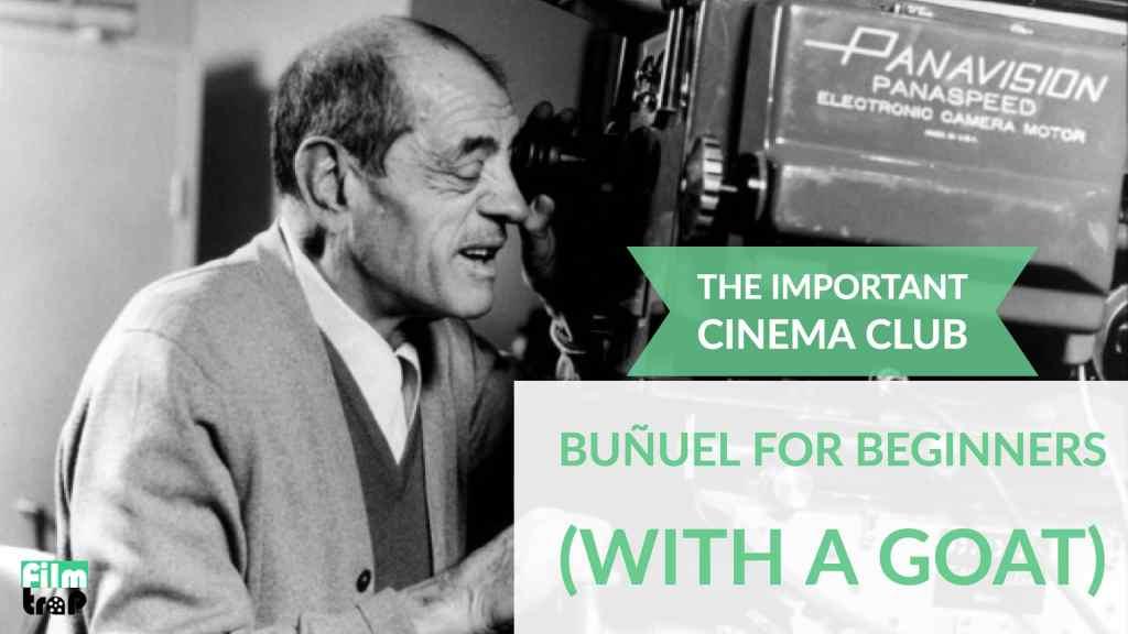 Louis Buñuel Important Cinema Club