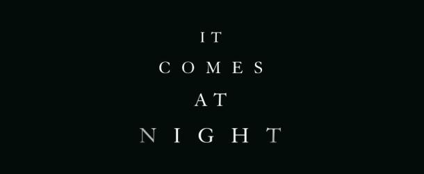 IT COMES AT NIGHT: Regeln und Werkzeuge um in der Apokalypse zu überleben