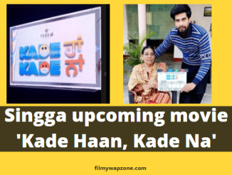 Singga upcoming movie 'Kade Haan, Kade Na'